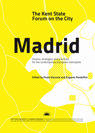 The Kent State Forum on the City: MADRID.